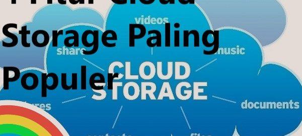 4 Fitur Cloud Storage Paling Populer