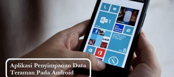 Aplikasi Penyimpanan Data Teraman Pada Android